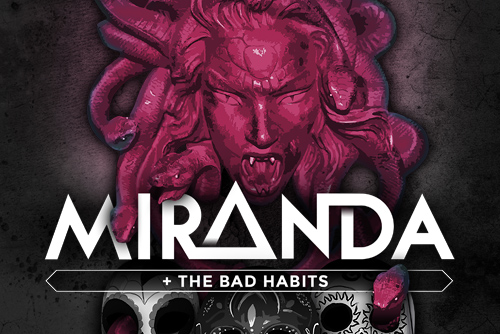 MIRANDA + THE BAD HABITS